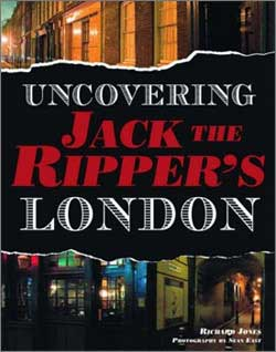 The book cover of Uncovering Jack the Ripper's London by Richard Jones.